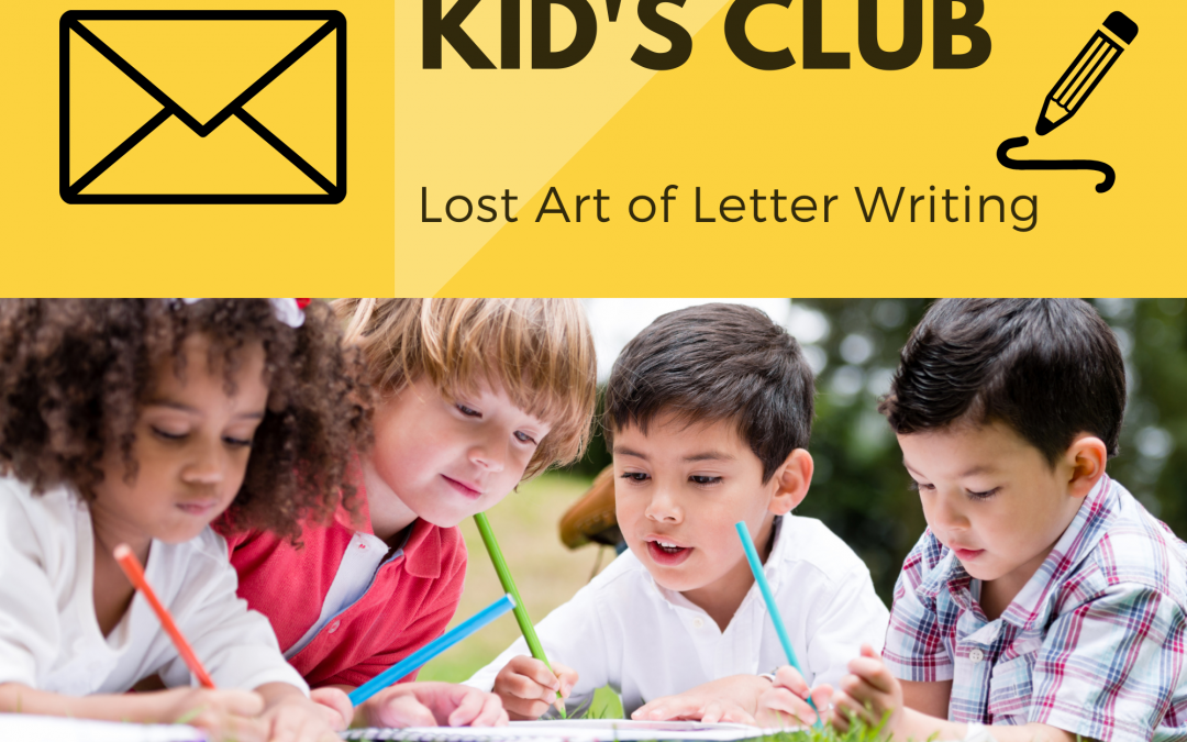 Kid's Club – Lost art of Letter Writing