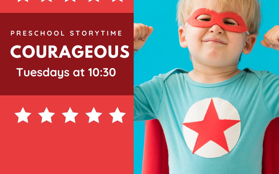Preschool Storytime – Courageous